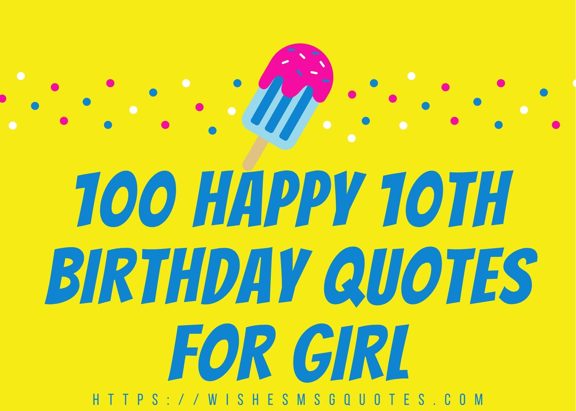 100 Happy 10th Birthday Quotes For Girl