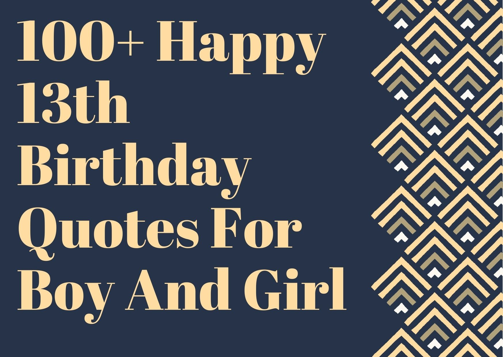 100+ Happy 13th Birthday Quotes For Boy And Girl
