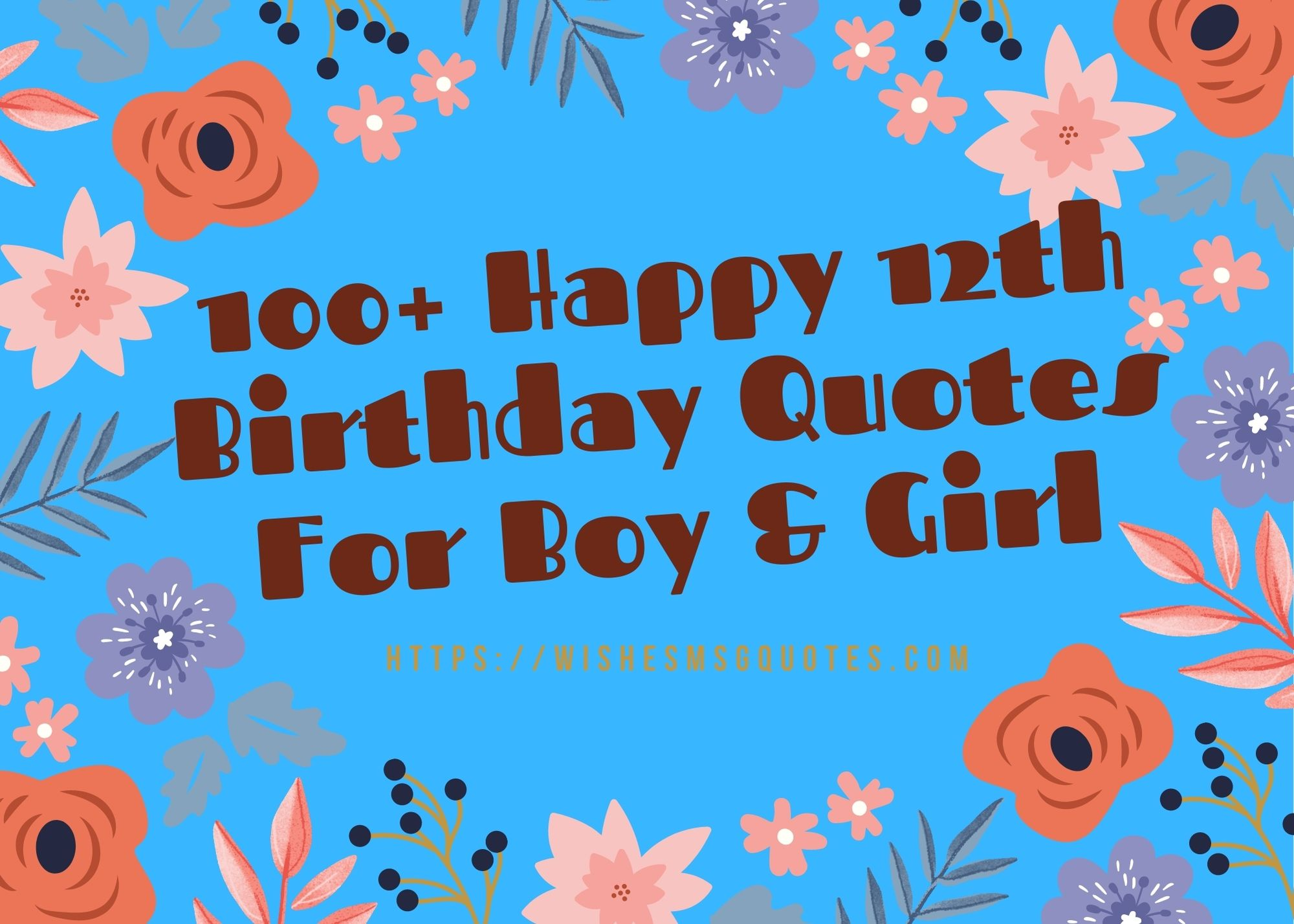 12th Birthday Quotes For 12 Years old Boy and Girl